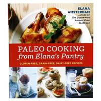 Paleo Cooking with Elana's Pantry Cookbook